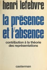 Henri Lefebvre - La Présence et l'absence - Contribution à la théorie des représentations.