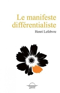 Henri Lefebvre - Le manifeste différentialiste.