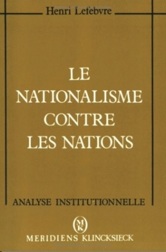 Henri Lefebvre - Le nationalisme contre les nations.