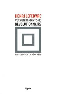 Henri Lefebvre - Vers un romantisme révolutionnaire.