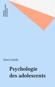 Henri Lehalle - Psychologie des adolescents.