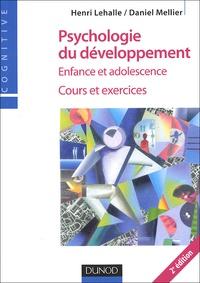 Henri Lehalle et Daniel Mellier - Psychologie du développement - Enfance et adolescence, cours et exercices.