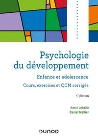 Henri Lehalle et Daniel Mellier - Psychologie du développement - Enfance et adolescence. Cours, exercices et QCM corrigés.