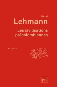 Henri Lehmann - Les civilisations précolombiennes.