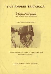 Henri Lehmann - SanAndrésSajcabajá - Peuplement, organisation sociale et encadrement d'une population dans les hautes terres du Guatemala.