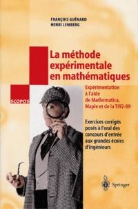 La méthode expérimentale en mathématiques- Exercices corrigés posés à l'oral des concours d'entrée aux grandes écoles d'ingénieurs, expérimentation réalisée en Mathematica, Maple et TI 92-89 - Henri Lemberg |