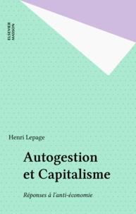Henri Lepage - Autogestion et Capitalisme - Réponses à l'anti-économie.