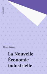 Henri Lepage - La Nouvelle économie industrielle.