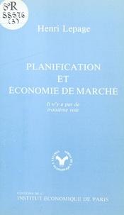 Henri Lepage - Planification et économie de marché : il n'y a pas de troisième voie.