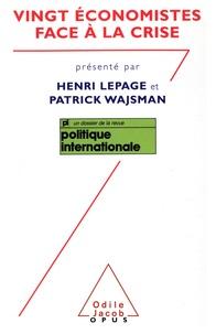 Henri Lepage et Patrick Wajsman - Vingt économistes face à la crise.