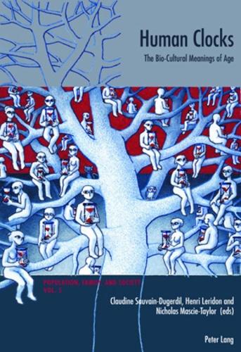 Henri Leridon et Claudine Sauvain-dugerdill - Human Clocks - The Bio-Cultural Meanings of Age.