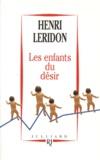 Henri Leridon - Les enfants du désir.