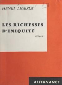 Henri Lesbros - Les richesses d'iniquité.