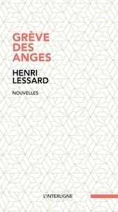 Henri Lessard - Grèves des anges.
