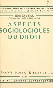 Henri Lévy-Bruhl et Armand Cuvillier - Aspects sociologiques du droit.