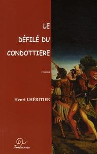 Henri Lhéritier - Le défilé du condottiere.