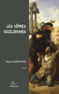 Henri Lhéritier - Les vêpres siciliennes.