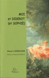 Henri Lheritier - Moi et diderot (et sophie).