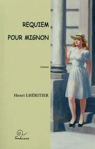 Henri Lhéritier - Requiem pour mignon.