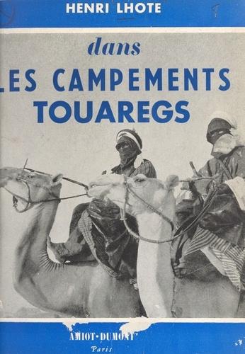 Henri Lhote - Dans les campements touaregs.