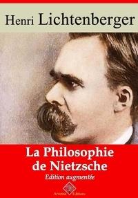 Henri Lichtenberger - La Philosophie de Nietzsche – suivi d'annexes - Nouvelle édition 2019.