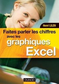 Henri Lilen - Faites parler les chiffres avec les graphiques Excel - Livre+compléments en ligne.