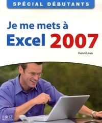 Henri Lilen - Je me mets à Excel 2007.