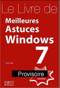 Henri Lilen - Le Livre des meilleures astuces windows 7.