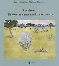 Henri Lilienthal et Mélanie Tamaillon - Phantoum, l'éléphanteau encombré de sa trompe.