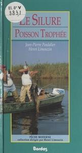 Henri Limouzin et Jean-Pierre Poulalier - Le silure, poisson trophée.