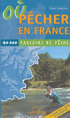 Henri Limouzin - Où pêcher en France - 40 000 parcours de pêche.