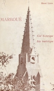 Henri Lizier et Louis Fréon - Marboué - Cité historique, site touristique.