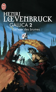 Henri Loevenbruck - Gallica Tome 2 : La voix des brumes.