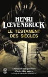 Henri Loevenbruck - Le Testament des siècles.