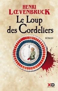 Henri Loevenbruck - Les aventures de Gabriel Joly Tome 1 : Le loup des Cordeliers.