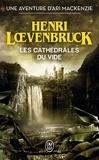 Henri Loevenbruck - Les cathédrales du vide.