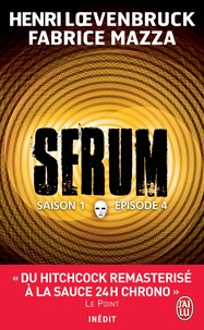 Henri Loevenbruck et Fabrice Mazza - Sérum - Saison 1 Episode 4 : .