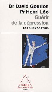 Henri Lôo et David Gourion - Guérir de la dépression - Les nuits de l'âme.