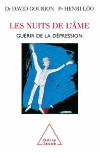 Henri Lôo et David Gourion - Les Nuits de l'âme - Guérir de la dépression.