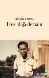 Henri Lopes - Il est déjà demain.