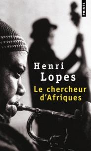Henri Lopes - Le chercheur d'Afriques.