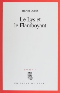 Henri Lopes - Le lys et le flamboyant.