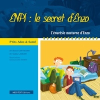 Henri Lottmann et Nadia Lahlou - ENPI : le secret d'Enzo - L'énurésie nocturne d'Enzo.
