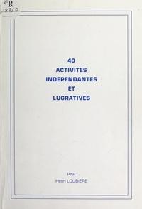 Henri Loubière - 40 activités indépendantes et lucratives.