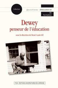 Henri-Louis Go - Dewey penseur de l'éducation.