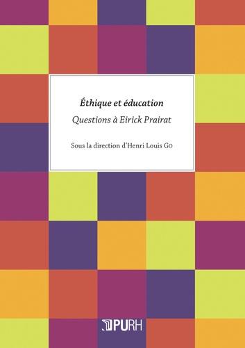 Henri-Louis Go - Ethique et éducation - Questions à Eirick Prairat.