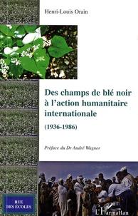 Des champs de blé noir à laction humanitaire internationale (1936-1986).pdf