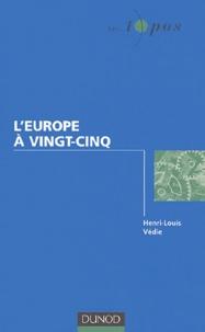 Henri-Louis Védie - L'Europe à vingt-cinq.