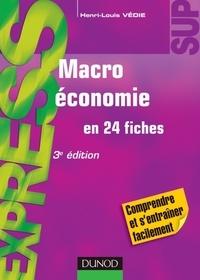 Henri-Louis Védie - Macroéconomie - 3e éd. - en 24 fiches.