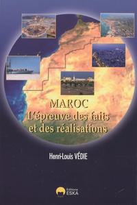 Henri-Louis Védie - Maroc - L'épreuve des faits et des réalisations.